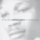 Horace Andy:In the Light/In the Light of Dub