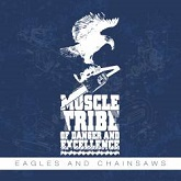 Muscle Tribe Of Danger And Excellence:Eagles and Chainsaws