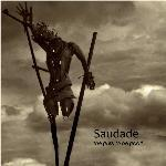 Saudade: The Guts To Be Good