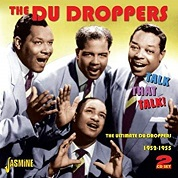Du Droppers:Talk That Talk! The Ultimate Du Droppers 1952-1955