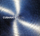 Cubanate:Metal