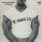 T-Shirts:Walk on water