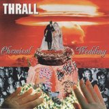 Thrall:Chemical Wedding