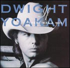 Dwight Yoakam:If There Was a Way