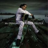 Ms Dynamite: A Lil Deeper