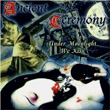 Ancient Ceremony: Under Moonlight We Kiss