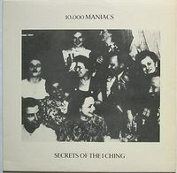 10,000 Maniacs:Secrets of the I ching
