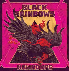 Black Rainbows: Hawkdope