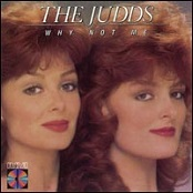 Judds:Why Not Me