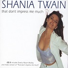 Shania Twain:That don't impress me much