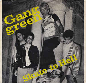 Gang green:Skate to hell