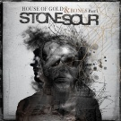 Stone Sour:House of Gold & Bones Part 1