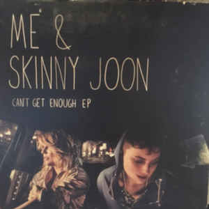 Me & Skinny Joon:Can't get enough EP