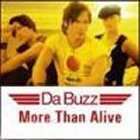 Da Buzz: More than alive