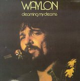 Waylon Jennings:Dreaming My Dreams