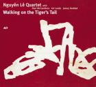 Nguyên Lê Quartet: Walking on the Tiger's Tail