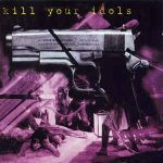 VA:Kill Your Idols - A Tribute To Agathocles