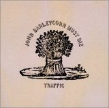 Traffic:John Barleycorn Must Die