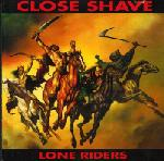 Close shave:Lone Riders
