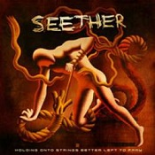 Seether:Holding On To Strings Better Left To Fray