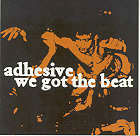 Adhesive:We got the beat