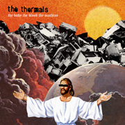 Thermals:The Body, The Blood, The Machine