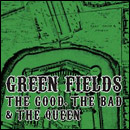 Good, The Bad & The Queen:Green Fields