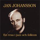 Jan Johansson:En resa i jazz och folkton