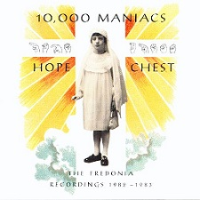 10,000 Maniacs: Hope Chest: The Fredonia Recordings 1982-1983