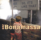 Joe Bonamassa:So, it's Like That