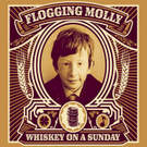 Flogging Molly:Whiskey on a Sunday