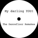 My Darling YOU!:The Dancefloor Remakes