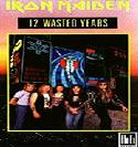 iron maiden: 12 wasted years