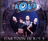 Aqua:Cartoon Heroes