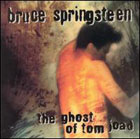 Bruce Springsteen:The Ghost of Tom Joad