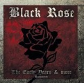 Black Rose:The Early Years & More