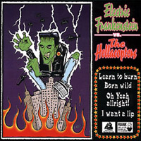 Electric Frankenstein/Hellacopters: Learn To Burn/Oh Yeah Allright!