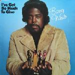 Barry White:I've Got So Much To Give