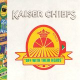 Kaiser Chiefs:Off With Their Heads