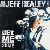 Jeff Healey Band: Get Me Some