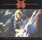 MICHAEL SCHENKER GROUP:Rock Will Never Die - Live