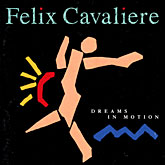 Felix Cavaliere:Dreams In Motion