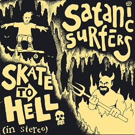 Satanic Surfers: Skate To Hell