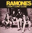 Ramones: Dont Come Close
