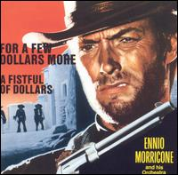 Ennio Morricone: For a Few Dollars More/A Fistful of Dollars