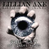 Lillian Axe: Sad Day On Planet Earth