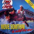 2 Live Crew:Move Somethin' / Is What We Are