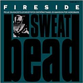 Fireside:Sweat bead