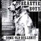 Beastie Boys:Some Old Bullshit