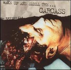 Carcass:Wake Up And Smell The Carcass